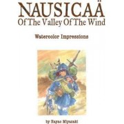 The Art of Nausicaa of the Valley of the Wind: Watercolor Impressions by Hayao Miyazaki