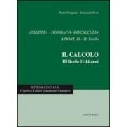 Piero Crispiani, Catia Giaconi, Cinzia Catasta Dislessia, disgrafia, discalculia azione 10. Il calcolo 3° livello 11-14 anni ISBN:9788884345301