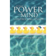 Breaking the Power of a Mind Controlling System by U.A. Thompson