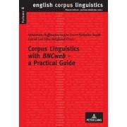Corpus Linguistics with BNCweb - A Practical Guide by Sebastian Hoffmann