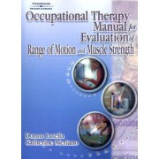 Occupational Therapy Manual for the Evaluation of Range of Motion and Muscle Strength by Donna Latella