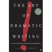 Art Of Dramatic Writing by Lajos Egri
