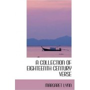 A Collection of Eighteenth Century Verse by Margaret Lynn
