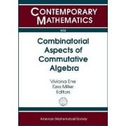 Combinatorial Aspects of Commutative Algebra by Viviana Ene