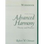 Advanced Harmony Theory Practice: Workbook by Robert W. Ottman