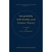 Integrability, Self-duality, and Twistor Theory by L. J. Mason