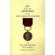 1815 List of All the Officers of the Army and Royal Marines on Full and Half-pay with an Index 2004 by 13th March 1815 War Office