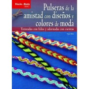 Pulseras de la amistad con disenos y colores de moda / Friendship bracelets with fashionable colors and designs by Inge Walz