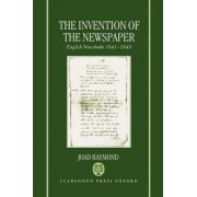 The Invention of the Newspaper by Senior Lecturer in English Literature Joad Raymond