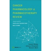 Cancer Pharmacology and Pharmacotherapy Review: Study Guide for Oncology Boards and MOC Exams