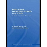 Public-private Partnerships in Health Care in India by A. Venkat Raman