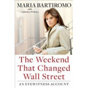 The Weekend That Changed Wall Street by Maria Bartiromo