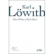 Max Weber y Karl Marx / Max Weber and Karl Marx by Karl L