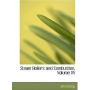 Steam Boilers and Combustion, Volume XV by John Batey