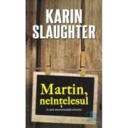 Martin neintelesul - Karin Slaughter
