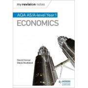 My Revision Notes: AQA AS Economics by David Horner