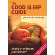 The Good Sleep Guide for You and Your Baby by Angela Henderson