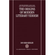 The Origins of Modern Literary Yiddish by Dov-Ber Kerler
