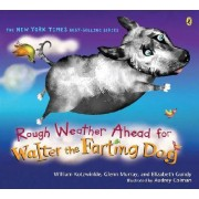 Rough Weather Ahead for Walter the Farting Dog by William Kotzwinkle