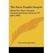 The Davis Parallel Gospels by Edward Douglas Davis