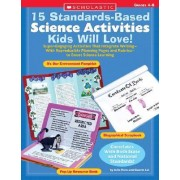 15 Standards-Based Science Activities Kids Will Love! by Julie Fiore