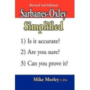 Sarbanes-Oxley Simplified by Mike Morley