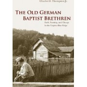 The Old German Baptist Brethren by Dr. Charles D. Thompson