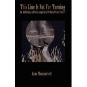 This Line is Not for Turning - An Anthology of Contemporary British Prose Poetry by Jane Monson