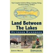Land Between the Lakes Outdoor Handbook: Your Complete Guide for Hiking, Camping, Fishing, Horseback Riding, and More