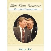 White House Interpreter by Harry Obst