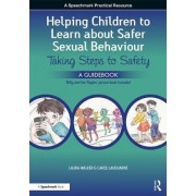 A Helping Children to Learn About Safer Sexual Behaviour: Taking Steps to Safety (Workbook) and Billy and the Tingles (Storybook) by Laura Walker