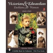 Victorian and Edwardian Fashions for Women by Kristina Harris