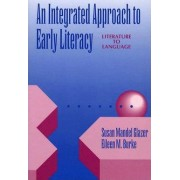 An Integrated Approach to Early Literacy by Susan Mandel Glazer