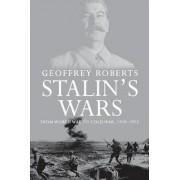Stalin's Wars by Geoffrey Roberts
