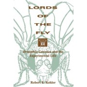 Lords of the Fly by Robert E. Kohler