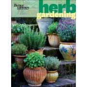 Better Homes & Gardens Herb Gardening by Better Homes & Gardens