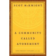 A Community Called Atonement by Scot McKnight