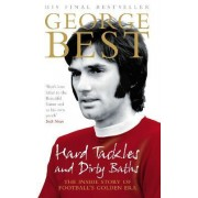 Hard Tackles and Dirty Baths by George Best