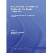 Security and International Politics in the South China Sea by Sam Bateman