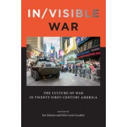 In/Visible War: The Culture of War in Twenty-First-Century America