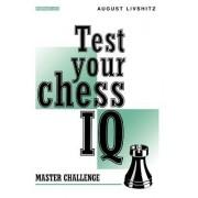 Test Your Chess IQ: Master Challenge Bk. 2 by A. Livshitz