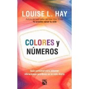 Colores y Numeros / Colors and Numbers by Louise L Hay