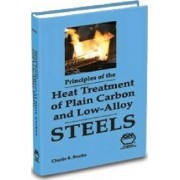 Principles of the Heat Treatment Plain Carbon and Alloy Steels by Charlie R. Brooks