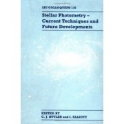 Stellar Photometry: Current Techniques and Future Developments by C.J. Butler