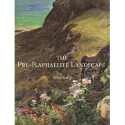 The Pre-Raphaelite Landscape by Allen Staley
