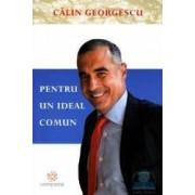 Pentru un ideal comun - Calin Georgescu