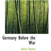 Germany Before the War by Baron Beyens