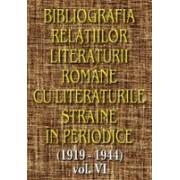 Bibliografia relatiilor literaturii romane cu literaturile straine in periodice (1919-1944), vol VI.