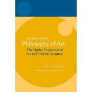 Hegel: Lectures on the Philosophy of Art by Robert F. Brown