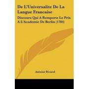 De L'Universalite De La Langue Francaise by Antoine Rivarol